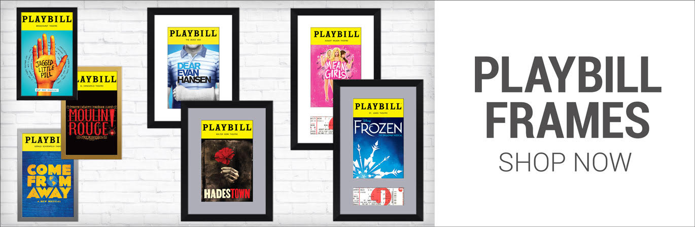 Playbill Frames - Choose from a variety of frames styles to fit all tastes and budgets.
