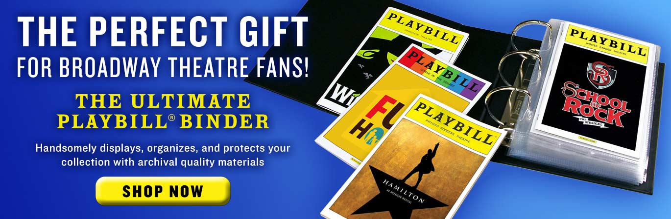 Playbill Binders - Our Playbill Binders are the perfect solution for storing, displaying, and protecting your Playbill collection.