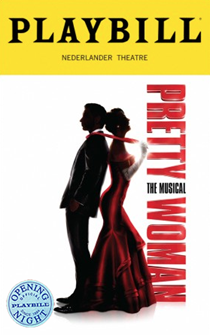 Pretty Woman the Broadway Musical Limited Edition Official Opening Night Playbill