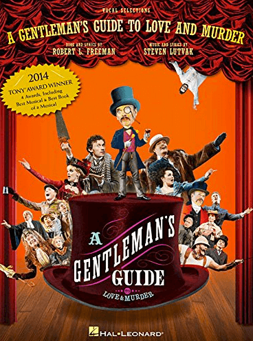 A Gentlemans Guide to Love and Murder the Broadway Musical Piano/Vocal Selections Songbook