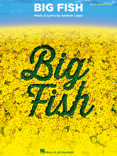 Big fish the broadway musical piano vocal selections for Big fish book
