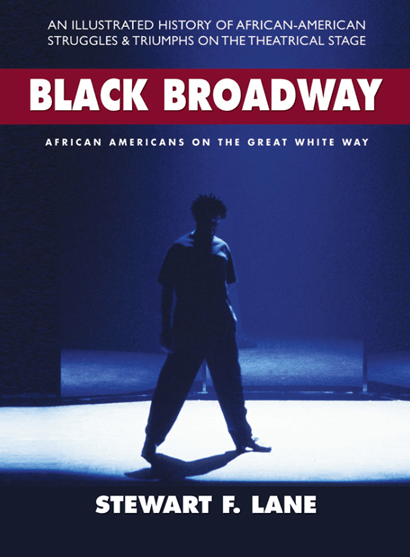 Black Broadway: African Americans on the Great White Way by Stewart F. Lane