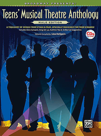 Broadway Presents! Teens Musical Theatre Anthology: Male Edition- Piano/Vocal Music Plus CD