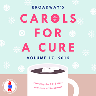 CAROLS FOR A CURE 2015: VOLUME 17: 2 CDs