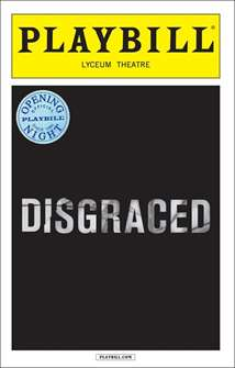 Disgraced Limited Edition Official Opening Night Playbill