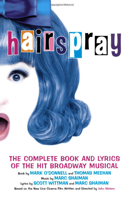 Hairspray - The Complete Book and Lyrics