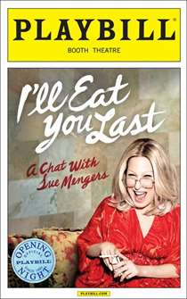 Ill Eat You Last: A Chat with Sue Mengers Limited Edition Opening Night Playbill