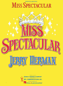 Miss Spectacular Piano/Vocal Selections Songbook