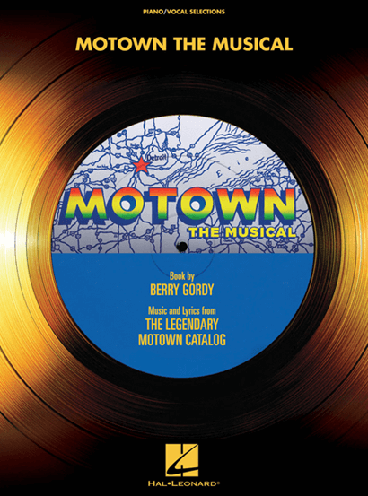 Motown the Broadway Musical Piano/Vocal Selections Songbook