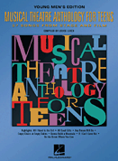 Musical Theatre Anthology for Teens - Young Mens Edition