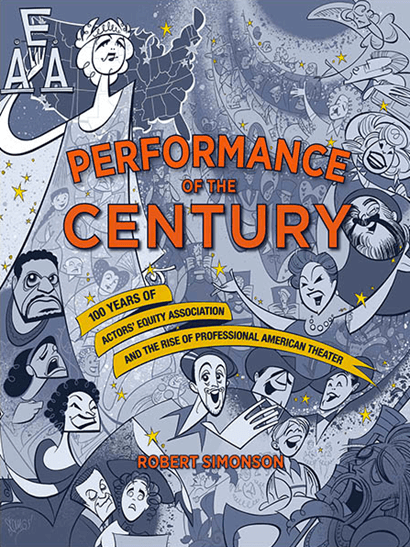Performance of the Century: 100 Years of Actors%27 Equity Association and the Rise of Professional American Theater
