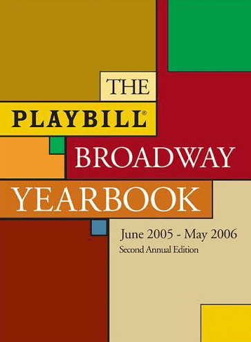 Playbill Broadway Yearbook 2005-2006 Season - Second Annual Edition