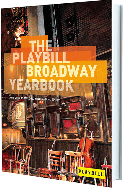Playbill Broadway Yearbook 2012-2013 Season - 9th Annual Edition
