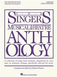 Singers Musical Theatre Anthology - Teens Edition - Soprano Voice