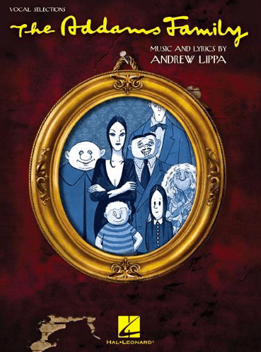 The Addams Family the Broadway Musical Piano/Vocal Selections Songbook
