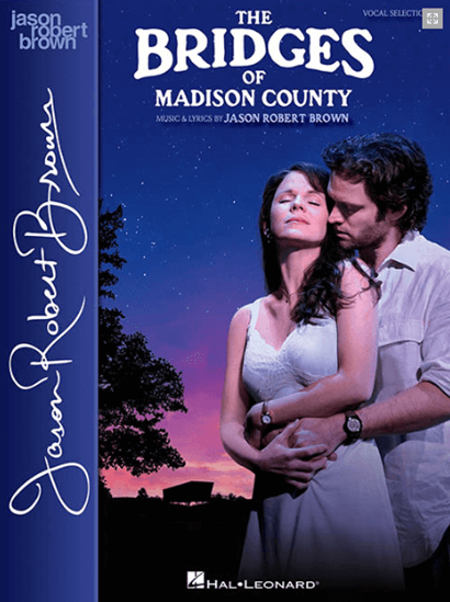 The Bridges of Madison County the Broadway Musical Piano/Vocal Selections