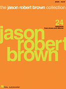 The Jason Robert Brown Collection Songbook  - 24 Selections from Shows and Albums