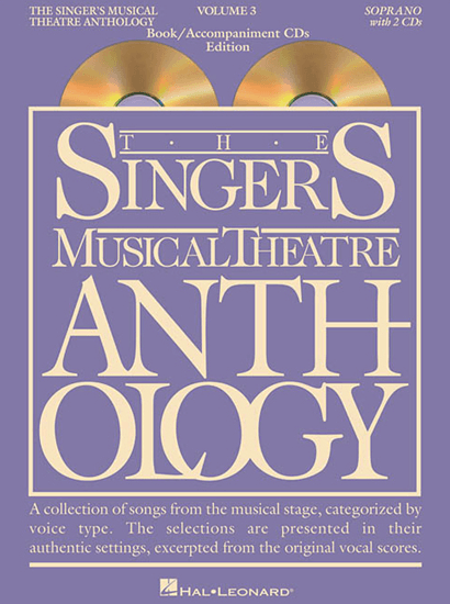 The Singers Musical Theatre Anthology: Soprano Voice - Volume 3, with Piano Accompaniment CDs