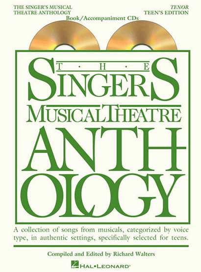 The Singers Musical Theatre Anthology: Teens Edition - Tenor Voice, with Piano Accompaniment CDs