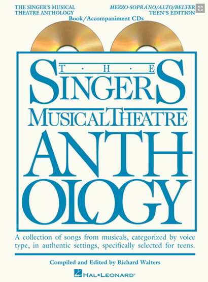 The Singers Musical Theatre Anthology: Teens Edition - Mezzo-Soprano/Belt Voice with Piano Accompaniment CDs