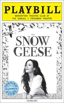 The Snow Geese Limited Edition Official Opening Night Playbill