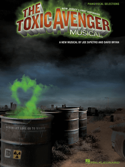 The Toxic Avenger Musical Piano/Vocal Selections Songbook