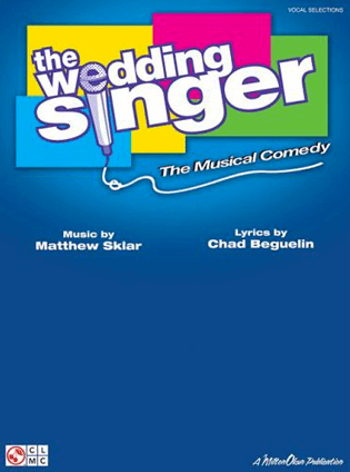 The Wedding Singer the Broadway Musical - Piano/Vocal Selections Songbook