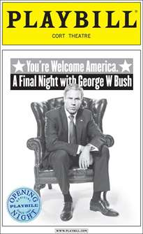 Youre Welcome America: A Final Night with George W. Bush Limited Edition Official Opening Night Playbill