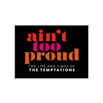Aint Too Proud - the Broadway Musical Logo Magnet