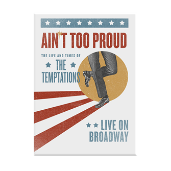 Aint Too Proud the Broadway Musical Vintage Magnet