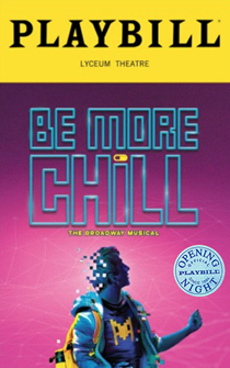 Be More Chill the Broadway Musical Limited Edition Official Opening Night Playbill