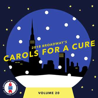 BROADWAY CARES CAROLS FOR A CURE CD 2018 - VOLUME 20