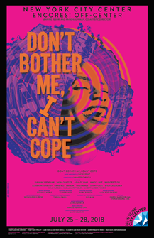 Dont Bother Me, I Cant Cope Encores Off-Center Poster