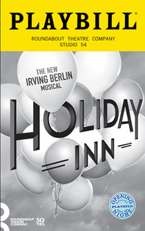 Holiday Inn, The New Irving Berlin Musical Limited Edition Official Opening Night Playbill