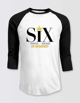 Six the Broadway Musical Raglan T-Shirt