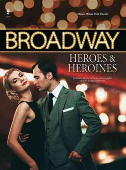 Broadway Heroes and Heroines