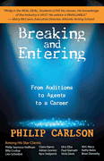 BREAKING AND ENTERING: A MANUAL FOR THE WORKING ACTOR IN FILM, STAGE AND TV