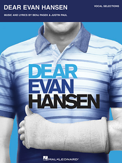 Dear Evan Hansen the Musical - Vocal Selections