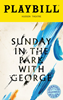 Sunday In The Park With George the Broadway Musical (2017 Revival) Limited Edition Official Opening Night Playbill