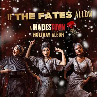 If the Fates Allow: A Hadestown Holiday Album